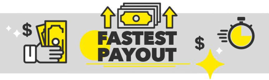 Fastest Payout